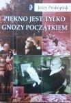 Jerzy Prokopiuk • Piękno jest tylko gnozy początkiem [gnoza]