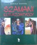 Mihaly Hoppal • Szamani Eurazjatyccy