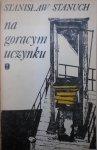 Stanisław Stanuch • Na gorącym uczynku [dedykacja autora]