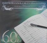 Państwowa Szkoła Muzyczna II Stopnia im. Władysława Żeleńskiego w Krakowie 1945-2006