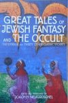 Edited Joachim Neugroschel • Great Tales of Jewish Fantasy and The Occult