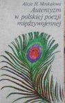 Alicja H. Moskalowa • Autentyzm w polskiej poezji międzywojennej