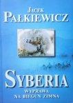 Jacek Pałkiewicz • Syberia. Wyprawa na biegun zimna
