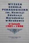 red. Zygmunt Ruta • Wyższa Szkoła Pedagogiczna im. Komisji Edukacji Narodowej w Krakowie w latach 1982-1996