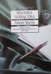 Valerie Martin • Włoska gorączka