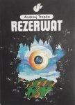 Andrzej Trepka • Rezerwat