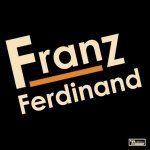 Franz Ferdinand • Franz Ferdinand • CD