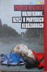 Patrick Declerck • Rozbitkowie. Rzecz o paryskich kloszardach