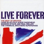 Live Forever: The Best of Britpop  • Oasis, Blur, Pulp, Suede, Radiohead, Massive Attack • 2CD