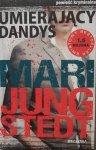 Mari Jungstedt • Umierający dandys