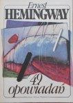 Ernest Hemingway • 49 opowiadań