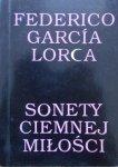 Federico Garcia Lorca • Sonety ciemnej miłości