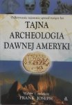 Frank Joseph • Tajna archeologia dawnej Ameryki