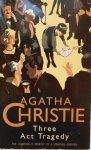 Agatha Christie • Three Act Tragedy