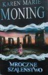 Karen Marie Moning • Mroczne szaleństwo