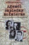 Joanna Kryszczukajtis Szopa • Agenci, szpiedzy, żołnierze. Alianci na frontach II wojny światowej
