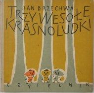 Jan Brzechwa • Trzy wesołe krasnoludki il. Desselberger