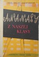 Karol Szpalski, Marian Załucki • Ananasy z naszej klasy