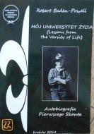 Robert Baden-Powell • Mój uniwersytet życia. Autobiografia pierwszego skauta