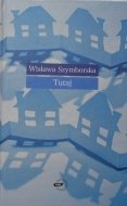 Wisława Szymborska • Tutaj