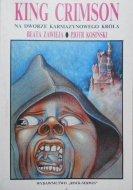 Beata Zawieja, Piotr Kosiński • King Crimson. Na dworze karmazynowego króla
