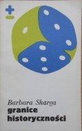 Barbara Skarga • Granice historyczności