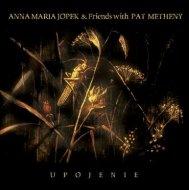 Anna Maria Jopek & Fiends with Pat Matheny • Upojenie • CD