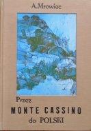 Alfons Mrowiec • Przez Monte Cassino do Polski 1944-1946