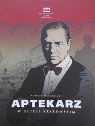 Tomasz Bereźnicki • Aptekarz w Getcie Krakowskim
