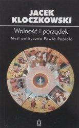 Jacek Kloczkowski • Wolność i porządek. Myśl polityczna Pawła Popiela