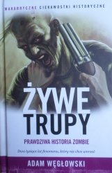 Adam Węgłowski • Żywe trupy. Prawdziwa historia zombie