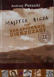 Andrzej Potocki • Majster Bieda czyli zakapiorskie Bieszczady