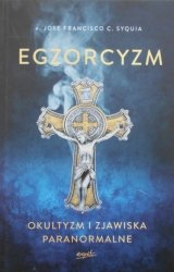 o. Jose Francisco C. Syquia • Egzorcyzm. Okultyzm i zjawiska paranormalne