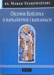 Ks. Marek Starowieyski • Ojcowie Kościoła o kapłaństwie i kapłanach