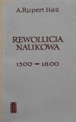 Rupert Hall • Rewolucja naukowa 1500 1800