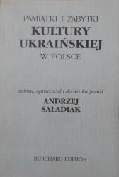 Andrzej Saładiak • Pamiątki i zabytki kultury ukraińskiej w Polsce. UPA