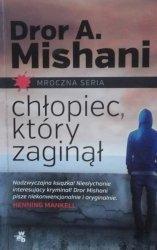Dror A. Mishani • Chłopiec, który zaginął