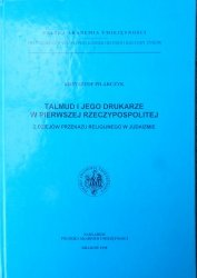 Krzysztof Pilarczyk • Talmud i jego drukarze w pierwszej Rzeczypospolitej