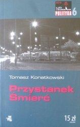Tomasz Konatkowski • Przystanek Śmierć