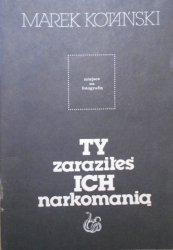 Marek Kotański • Ty zaraziłeś ich narkomanią