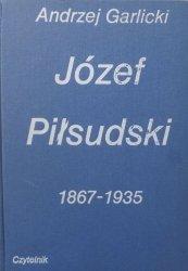 Andrzej Garlicki • Józef Piłsudski 1867-1935