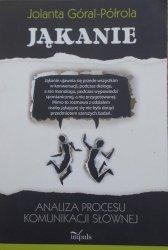 Jolanta Góral-Półrola • Jąkanie. Analiza procesu komunikacji słownej