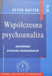 Peter Kutter • Współczesna psychoanaliza. Psychologia procesów nieświadomych