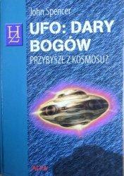 John Spencer • Ufo: dary bogów. Przybysze z kosmosu?