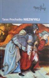 Taras Prochaśko • Niezwykli