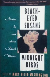 edited by Mary Helen Washington • Black-Eyed Susans / Midnight Birds. Stories by and about Black Women