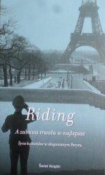 Alan Riding • A zabawa trwała w najlepsze. Życie kulturalne w okupowanym Paryżu
