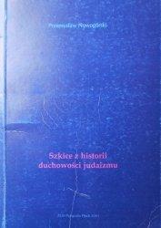 Przemysław Nowogórski • Szkice z historii duchowości judaizmu