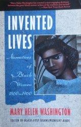 Mary Helen Washington • Invented Lives. Narratives of Black Women 1860-1960