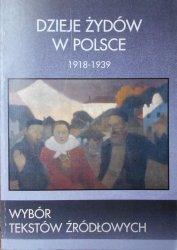 Dzieje Żydów w Polsce 1918-1939 • Wybór tekstów źródłowych